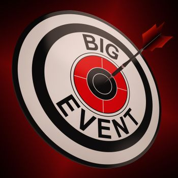 Big Event Target Showing Upcoming Festival, Event Or Festivities