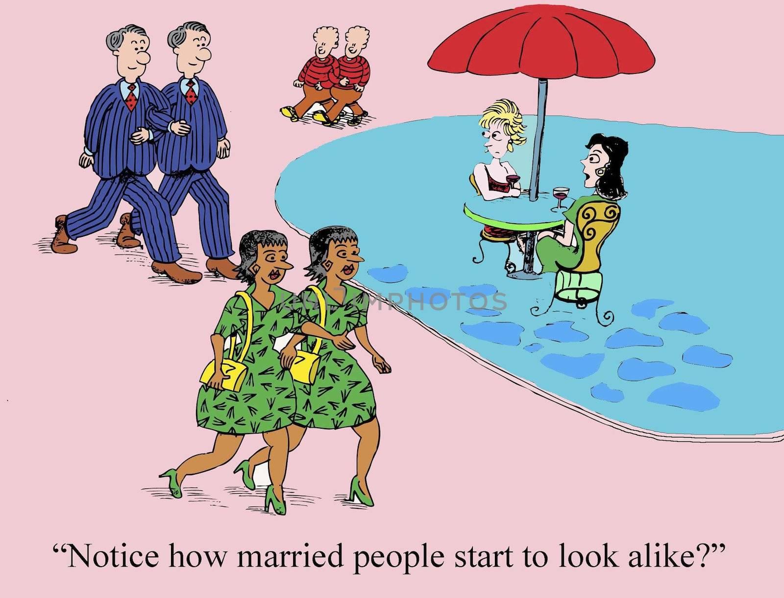"""Notice how married people start to look alike?"""