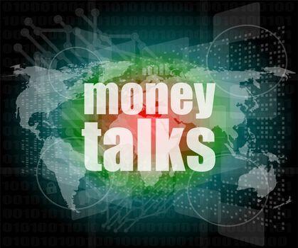 money talks word on businness digital touch screen